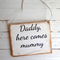 Daddy here comes Mummy Wedding/ Engagement Timber/ Wooden Sign