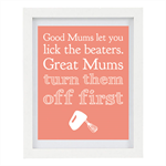 Good Mums Let You Lick The Beater, Humorous Print, 8 x 10 Typography Print