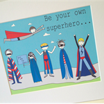 Be Your Own Superhero - Boy Illustration Print.