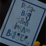 Dream Big Then Dream Bigger (blue) Illustration Print.