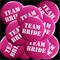 Team Bride Badge - Pink 10 Pack