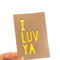 I LUV YA greeting card - birthday - cut out - Kraft recycled card stock