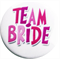 Pinks Team Bride Badge
