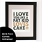 Fat Kid Loves Cake Quote Print 3 Colour Options Wall Art 8X10""