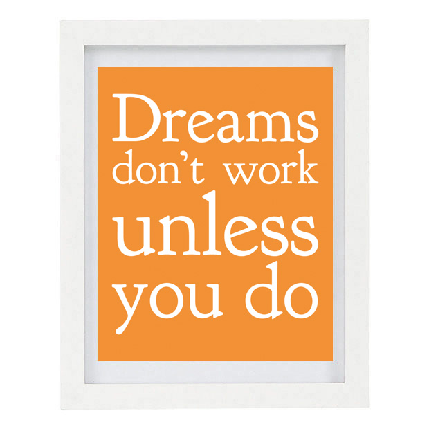 dreams don 39 t work unless you do inspirational quote 8 x 10 typography print colourscape. Black Bedroom Furniture Sets. Home Design Ideas