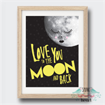 Love You To The Moon and Back Wall Art Print Decor Baby Nursery Kid