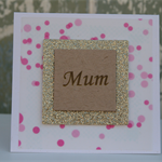 Mum Gift Card ~ Mother's Day Card ~ Mother's Birthday ~ Ready to Post