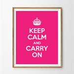 Keep Calm & Carry On Print. Mother's Day Gift
