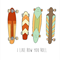 Like How You Roll Skateboard