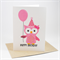 Happy Birthday Card - Female - Pink Party Owl with Balloon - HBF092