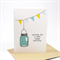 Happy Birthday Card - Female - Turquoise Mason Jar and Bunting - HBF104
