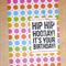 Female Happy Birthday card - Hip Hip Hooray!