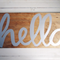 Hello Chrome Silver Timber/ Wooden Sign