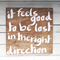 It feels good to be lost in the right direction Quote Wooden/ Timber Sign