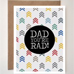 Fathers Day Greeting card - Dad You're Rad!