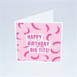 Happy Birthday Bit Tits - Birthday Card