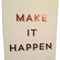 Make It Happen Bronze/Copper Foil Print