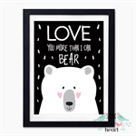 Love You More Than I Can Bear Wall Art Print Decor Baby Nursery Kid