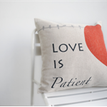 Love is Patient - Cushion Cover
