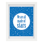 We Are All Made Of Stars, Inspirational Print, Galaxy Print, Motivational 8 x 10