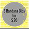 Pick 3 Bandana Bibs of your choice.