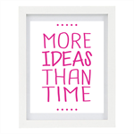 More Ideas Than Time, Craft Room, Home Decor, 8 x 10 Typography Print