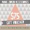 Gift Voucher:  $75