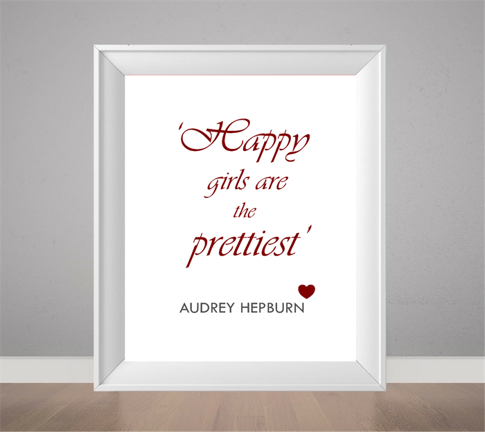 Happy Girls Are The Prettiest Quotes: Audrey Hepburn Quote, Happy Girls Are The Prettiest, Quote