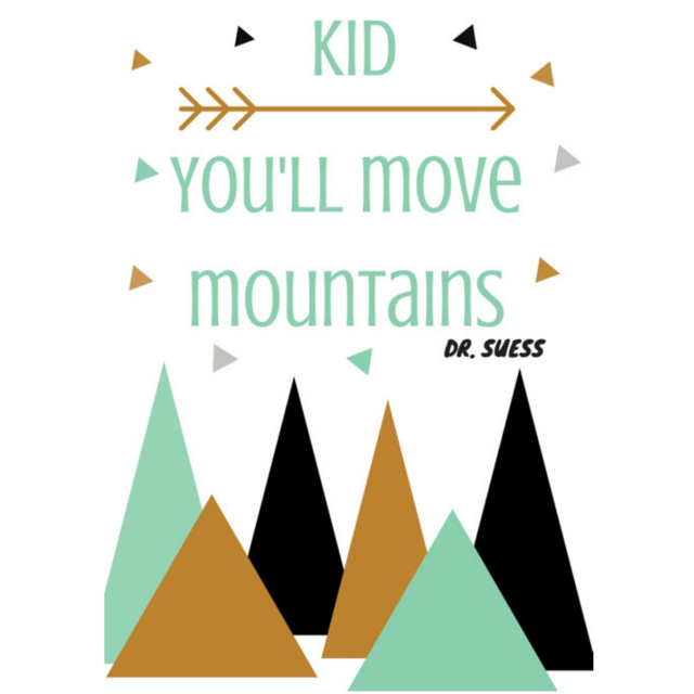 Dr Seuss Kid You Ll Move Mountains: Kid, You'll Move Mountains Print.