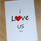 Valentine's Day Card - I love us - handmade