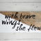 With Brave Wings She Flew Timber Geometric sign