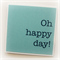 Oh happy day! Happy birthday, congratulations, thank you card Father's day