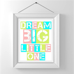 Nursery/Kids Room Wall Art Print - Dream Big Little One