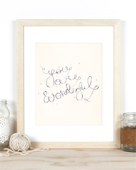 A4 Print 'You Are Wonderful' - Handwritten typography for girl nursery or home
