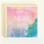 Coffee Quote Coaster - 1 Watercolour Ceramic Tile Drink Coaster
