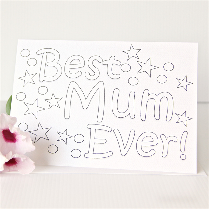 Colour In Mum Card Best Ever Colouring In Birthday Mothers Day For
