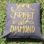 Shine Bright Like a Diamond pillow cover, cushion case, decorative nursery