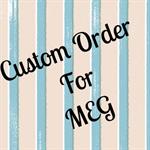 Custom order for Meg