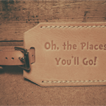 Oh, The Places You'll Go! - Leather Luggage Tag -Single Sided with Stitched Edge
