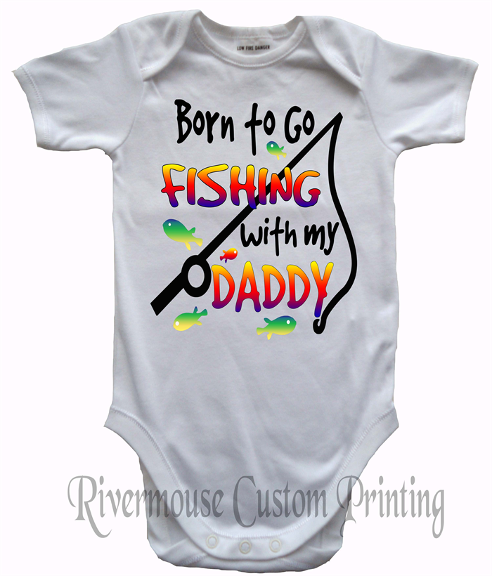 4f15737dedc BORN TO GO FISHING WITH MY DADDY Baby Onesie Custom Print Romper All sizes