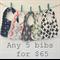 Any 5 Organic Baby Bibs for $65
