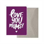 Greeting Card - Love You Mumsy. Mothers Day Card. Funny Mothers Day Card.