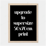 Supersize 50x70cm Print Add on