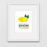 When Life Gives You Lemons - Wall Art Print