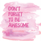 Don't forget to be awesome - wall decor