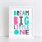 Dream Big Little One Nursery/ Bedroom Wall Art Print - A4 Unframed