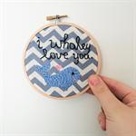 I Whaley Love You | Embroidery Hoop