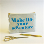 Travel bag, adventure quote,  travel accessory, quote pouch, adventure purse