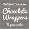 Chocolate Bar Wrapper Add On - Print Your Own