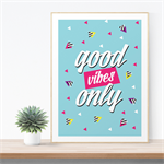 A4 Art Print - Good Vibes Only - Quirky, bright, fun and happy design